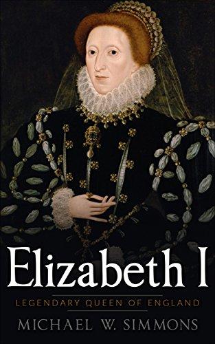 Amazon elizabeth i legendary queen of england ebook michael elizabeth i legendary queen of england by simmons michael w fandeluxe Ebook collections