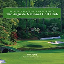 The Augusta National Golf Club; Alister MacKenzie's Masterpiece