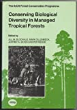Conserving Biological Diversity in Managed Tropical Forests, , 2831701015