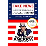 FAKE NEWS: Strange historical facts reimagined in the world of Donald Trump