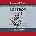 Lost Boy: The True Story of Captain Hook | Christina Henry