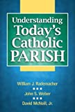 img - for Understanding Today's Catholic Parish by William J. Rademacher (2007-08-27) book / textbook / text book