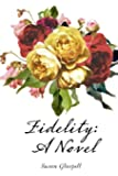 Fidelity: A Novel