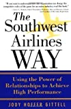 img - for The Southwest Airlines Way: Using the Power of Relationships to Achieve High Performance by Jody Hoffer Gittell PhD published by McGraw-Hill Inc.,US (2003) book / textbook / text book
