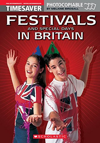 Timesaver 'Festivals and Special Days in Britain': Photocopiable, CEFR: A2 - B2 (Helbling Languages / Scholastic)