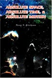 Absolute Space, Absolute Time, and Absolute Motion, Peter F. Erickson, 1599261170