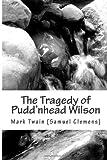 The Tragedy of Pudd'Nhead Wilson, Mark Twain, 1475067763
