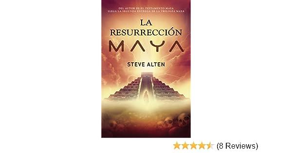 La resurrección maya (Spanish Edition): Steve Alten ...