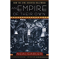 An Empire of Their Own: How the Jews Invented Hollywood (English Edition)