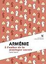 Arménie : À l'ombre de la montagne sacrée par Yegavian