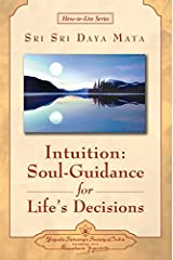 Intuition: Soul-Guidance for Life's Decisions (How-to-Live Series) Paperback