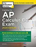 Cracking the AP Calculus BC Exam, 2020 Edition: Practice Tests & Proven Techniques to Help You Score a 5 (College Test Preparation)