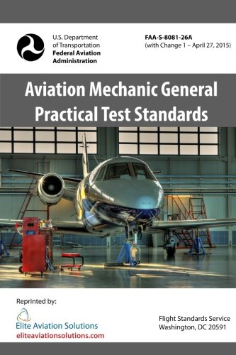 Aviation Mechanic General Practical Test Standards FAA-S-8081-26A