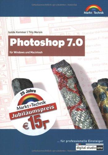 Photoshop 7.0 - Digital Studio One - Jubiläumsausgabe für Windows und Macintosh - für professionelle Einsteiger