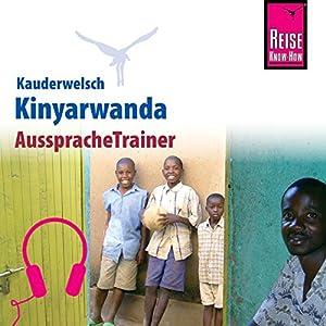 Kinyarwanda (Reise Know-How Kauderwelsch AusspracheTrainer) Hörbuch