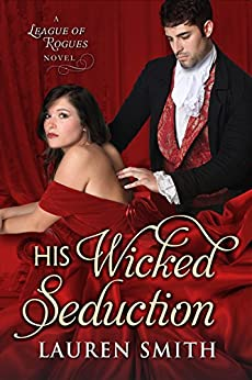 His Wicked Seduction (The League of Rogues Book 2) by [Smith, Lauren]