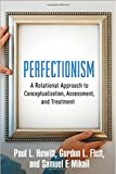 img - for Perfectionism: A Relational Approach to Conceptualization, Assessment, and Treatment book / textbook / text book