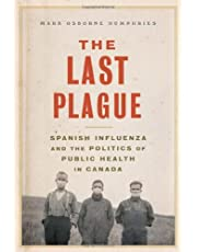 The Last Plague: Spanish Influenza and the Politics of Health in Canada