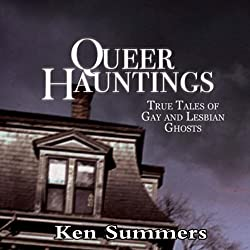 Queer Hauntings: True Tales of Gay & Lesbian Ghosts