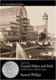 Guide to the Crystal Palace and Park, Samuel Phillips, 190626709X