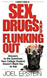 A Parents Guide to Sex, Drugs, and Flunking Out, Joel Epstein, 1568385714