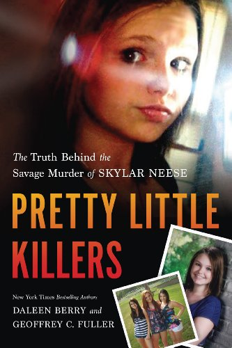 Pretty Little Killers: The Truth Behind the Savage Murder of Skylar Neese ()