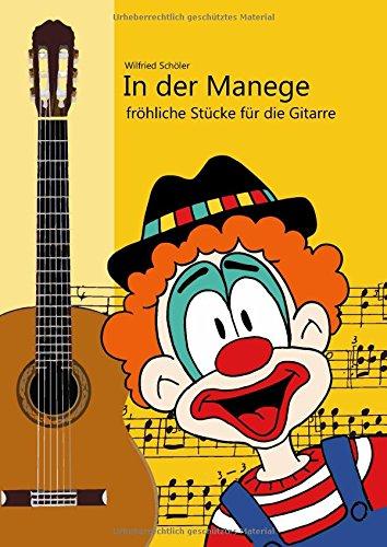 In der Manege - Zirkus für Gitarre: Leichte Solostücke für Gitarre