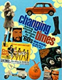 img - for Changing Times: Being Young in Britain in the '60s book / textbook / text book