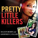 Pretty Little Killers: The Truth Behind the Savage Murder of Skylar Neese Audiobook by Daleen Berry, Geoffrey C. Fuller Narrated by Pam Ward
