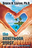 The Honeymoon Effect: The Science of Creating Heaven on Earth