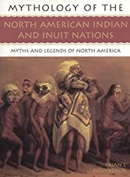 The North American Indians and Inuit Nations: Mythology of Series
