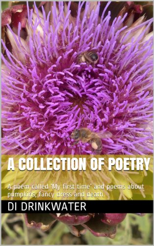 A collection of poetry: A poem called 'My first time' and poems about pumpkins, fancy dress and death.