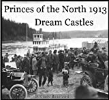 Front cover for the book Dream Castles 1913 (Princes of the North) by Cindy Bouchard
