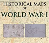 img - for Historical Maps of World War I book / textbook / text book