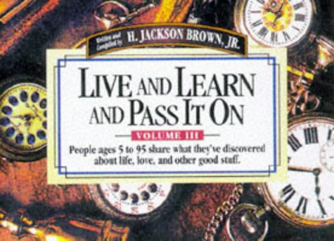 (Live and Learn and Pass It On, Volume III)