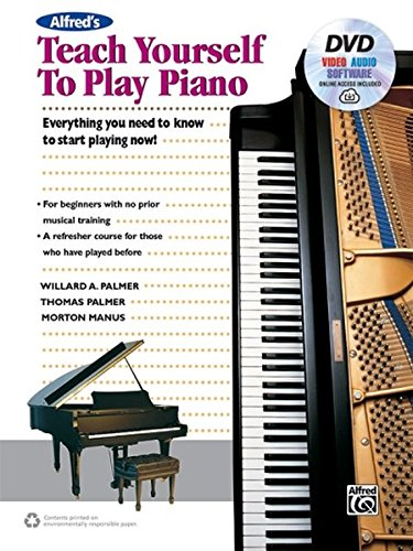 Alfred's Teach Yourself to Play Piano: Everything You Need to Know to Start Playing Now!, Book, DVD & Online Video/Audio/Software (Teach Yourself Series)