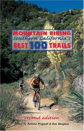 Mountain Biking Southern California's Best 100 Trails
