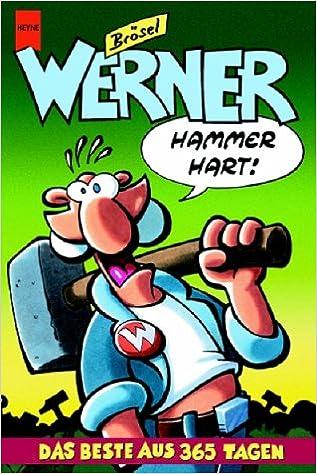 Werner, Hammerhart! Das Beste aus 365 Tagen: