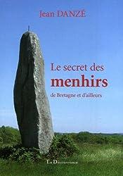 Le secret des menhirs: de Bretagne et d'ailleurs