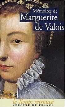 Mémoires de M. de Valois par Marguerite De Valois