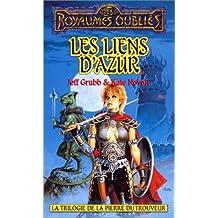 Les Liens d'Azur (La Collection les Royaumes Oublies, Tome 11: La Trilogie de la Pierre du Trouveur, Tome 1)