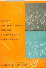 Stress, the Aging Brain, and the Mechanisms of Neuron Death (Bradford Books) Hardcover