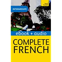 Complete French (Learn French with Teach Yourself): Enhanced eBook: New edition (Teach Yourself Audio eBooks) (English Edition)