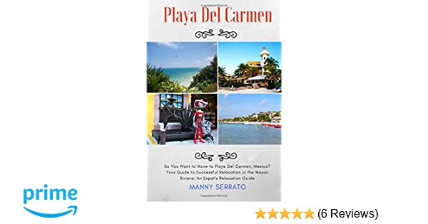 So You Want to Move to Playa del Carmen?: Your Guide to