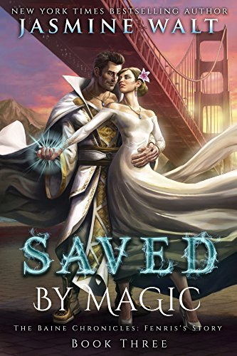 Saved by Magic: a Baine Chronicles novel (The Baine Chronicles: Fenris's Story Book 3) cover