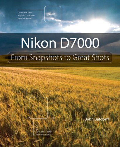 Nikon D7000: From Snapshots to Great Shots (Video Sl Manual)