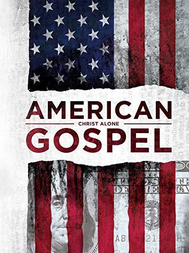 American Gospel: Christ Alone (Best Money Making Schemes)