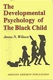 Developmental Psychology of the Black Child