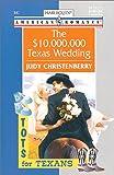 The $10,000,000 Texas Wedding, Judy Christenberry, 037316842X