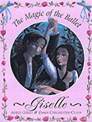 Giselle: The Magic of the Ballet (Magic of Ballet)